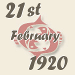 Pisces, 21. February 1920.