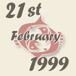 Pisces, 21. February 1999.