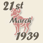 Aries, 21. March 1939.