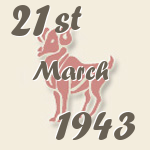 Aries, 21. March 1943.