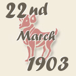 Aries, 22. March 1903.