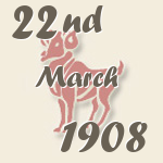 Aries, 22. March 1908.