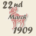 Aries, 22. March 1909.