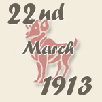 Aries, 22. March 1913.