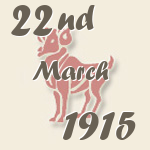 Aries, 22. March 1915.