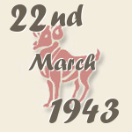 Aries, 22. March 1943.