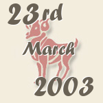 Aries, 23. March 2003.
