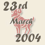 Aries, 23. March 2004.