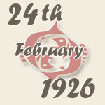 Pisces, 24. February 1926.