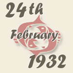 Pisces, 24. February 1932.