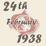Pisces, 24. February 1938.