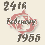 Pisces, 24. February 1955.