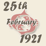 Pisces, 25. February 1921.