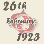 Pisces, 26. February 1923.