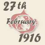 Pisces, 27. February 1916.