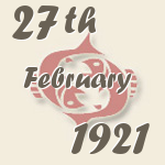 Pisces, 27. February 1921.