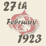 Pisces, 27. February 1923.