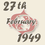Pisces, 27. February 1949.
