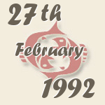 Pisces, 27. February 1992.