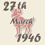Aries, 27. March 1946.