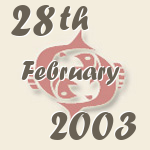 Pisces, 28. February 2003.