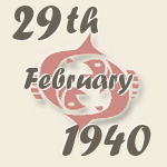 Pisces, 29. February 1940.