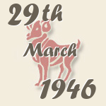 Aries, 29. March 1946.