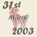 Aries, 31. March 2003.